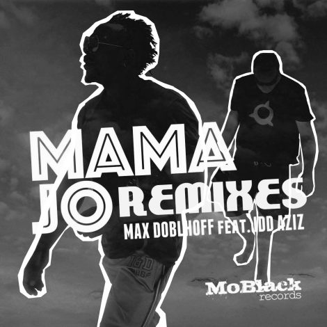 Max Doblhoff feat. Idd Aziz – Mama Jo Remixes
