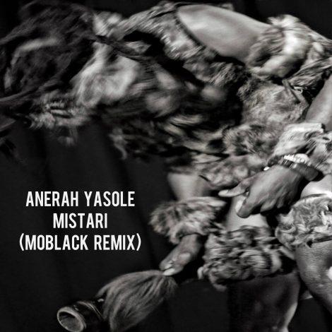 Anerah Yasole – Mistari (MoBlack Remix)