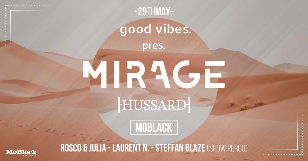 GOOD VIBES PRES. MIRAGE w/ MoBlack