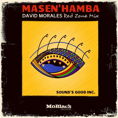 Sound's Good Inc. – Masen'hamba (David Morales Red Zone mix)
