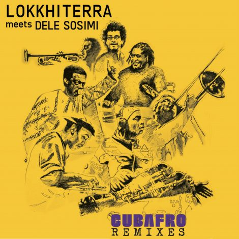 Lokkhi Terra meets Dele Sosimi – Cubafro Remixes