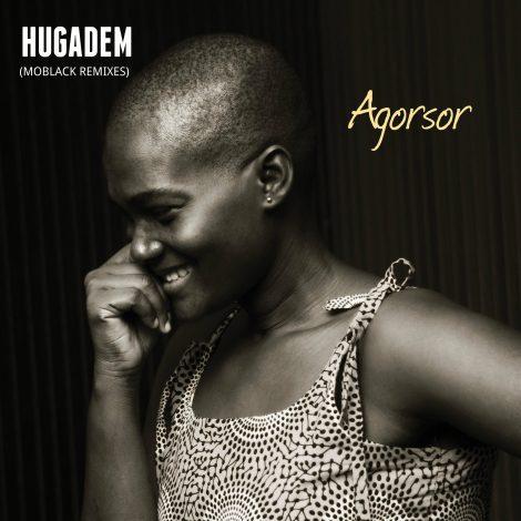 Agorsor – Hugadem (MoBlack Remixes)