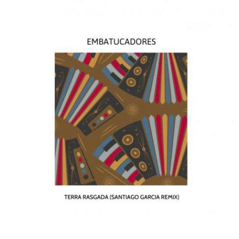 MBRV008 – EMBATUCADORES Terra Rasgada (Santiago Garcia Remix)