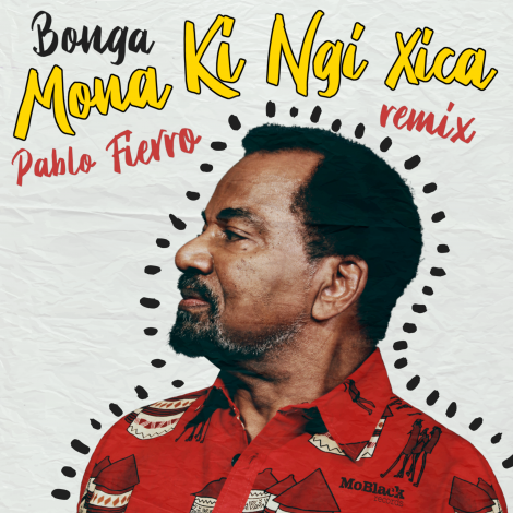 Bonga – Mona Ki Ngi Xica (Pablo Fierro Remix)