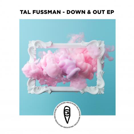 Tal Fussman – Down & Out EP