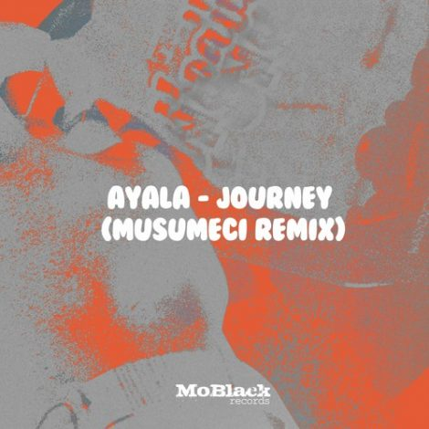 Ayala – Journey (Musumeci Remix)