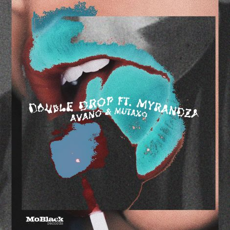 Double Drop feat. Myrandza – Avano & Mutaxo