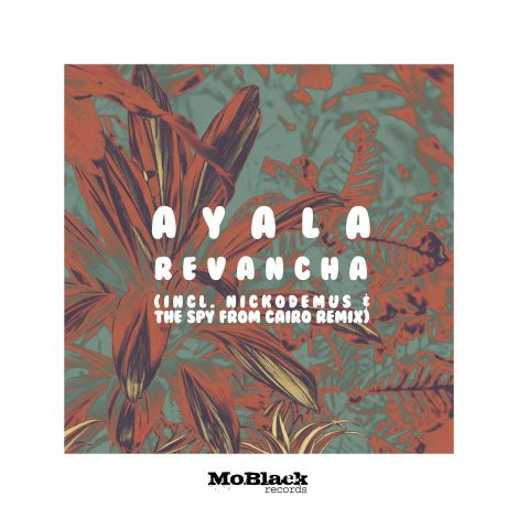 Ayala – Revancha (Incl. Nickodemus & The Spy From Cairo Remix)