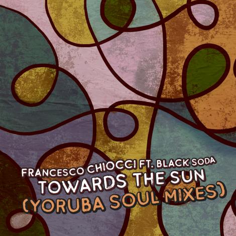 Francesco Chiocci feat. Black Soda – Towards The Sun (Yoruba Soul Mixes)
